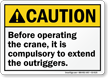 Before Operating The Crane Extend The Outriggers Sign