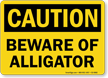 Beware Of Alligator OSHA Caution Sign