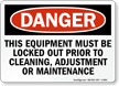 Equipment Be Locked Out Prior To Cleaning Sign