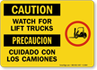 Caution Watch For Lift Trucks Sign Bilingual