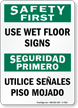 Bilingual Use Wet Floor Safety First Sign