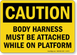 Caution Body Harness Platform Sign