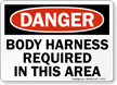 Danger Body Harness Required Sign