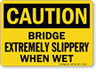 Caution Bridge Slippery When Wet Sign