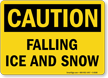 Caution Falling Ice Snow Sign
