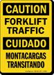 Caution Forklift Traffic, Cuidado Montacargas Transitando Sign