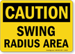 Caution Swing Radius Area Sign