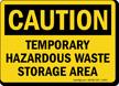 OSHA Caution Temporary Hazardous Waste Storage Area Sign