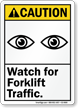 Watch For Forklift Traffic ANSI Caution Sign