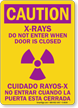 Bilingual X-Rays Don't Enter when Door Closed Sign