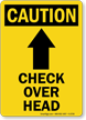 Caution Check Over Head Sign