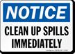 Notice Clean Up Spills Sign