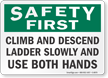 Climb Ladder Slowly And Use Both Hands Sign