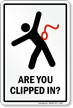 Are You Clipped In with Graphic Sign