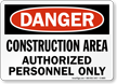 Danger Construction Authorized Personnel Sign