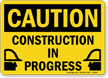 Caution Construction Progress Sign