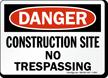 Danger Construction Site No Trespassing Sign