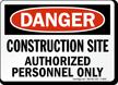 Danger Construction Site Authorized Personnel Sign