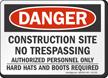 Construction Site No Trespassing OSHA Danger Sign