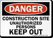 Danger Construction Area Unauthorized Personnel Sign