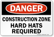 Construction Zone Hard Hats Required Sign