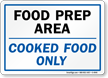 Food Prep Area: Cooked Food Only