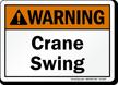Crane Swing Warning Sign