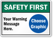 Custom ANSI Safety First Sign