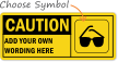 Custom Wear Goggles Caution Sign