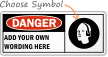 Custom Danger Add PPE Text and Picto Sign