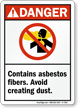 Danger: Contains Asbestos Fibers. Avoid Creating Dust Sign