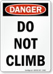 Do Not Climb Danger OSHA Sign