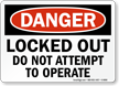 Locked Out Do Not Attempt To Operate Sign