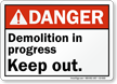 Demolition In Progress Keep Out Danger Sign