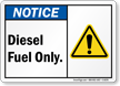 Diesel Fuel Only ANSI Notice Sign