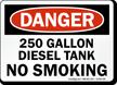 No Smoking 250 Gallon Diesel Tank Danger Sign