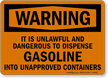 Warning Unlawful Dangerous Dispense Gasoline Sign