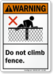 Do Not Climb Fence Warning Sign
