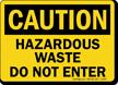 Caution Hazardous Waste Enter Sign