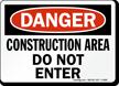 Danger Construction Area Enter Sign