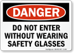 Do Not Enter Without Wearing Safety Glasses Sign