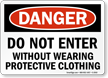 Danger Do Not Enter Protective Clothing Sign