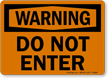 Warning Do Not Enter Sign