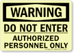 Warning Enter Authorized Personnel Sign