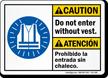 Do Not Enter Without Vest Caution Sign