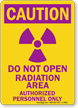 Caution Do Not Open Radiation Area Sign