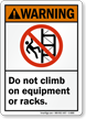 Do Not Climb On Equipment Or Racks Sign