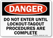 Do Not Enter Until Lockout Tagout Sign