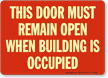Door Must Remain Open Building Occupied Sign