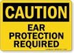 Ear Protection Required Sign - OSHA Caution